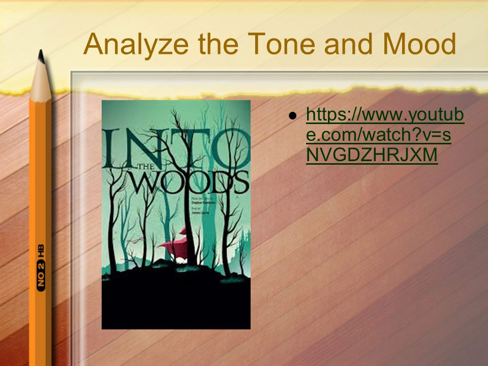 Analyze the Tone and Mood https://www.youtub e.com/watch?v=tm eOjFno6Do