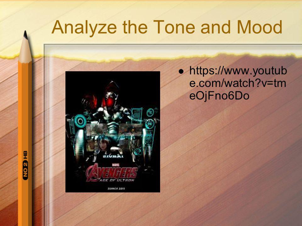 Analyze the Tone and Mood https://www.youtub e.com/watch?v=P AhAz7JU0dg