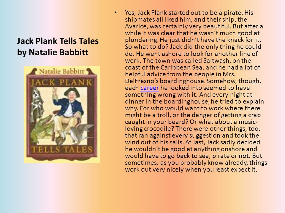 Jack Plank Tells Tales by Natalie Babbitt Yes, Jack Plank started out to be a pirate.