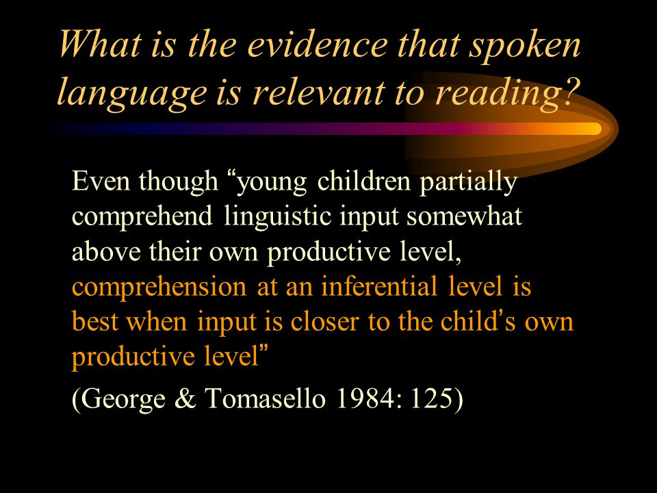 Importance of complexity in productive (spoken) language It is doubtful if children can produce and understand written texts in any depth unless they can orally produce texts of that type themselves ( Gray 1990: 113) The child may operate with subordinate clauses, with words like because, if, when … long before he really grasps causal, conditional or temporal relations ( Vygotsky)