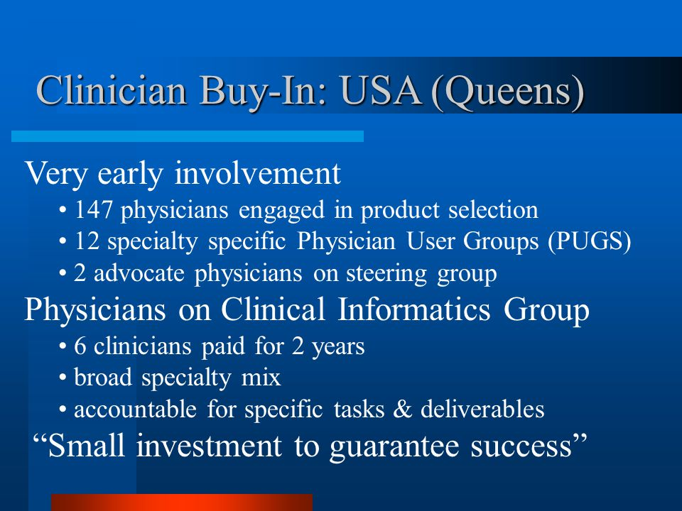 Very early involvement 147 physicians engaged in product selection 12 specialty specific Physician User Groups (PUGS) 2 advocate physicians on steerin