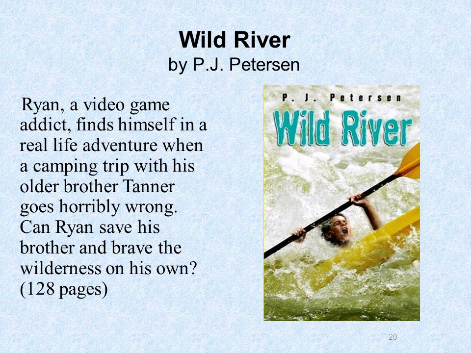 20 Wild River by P.J.