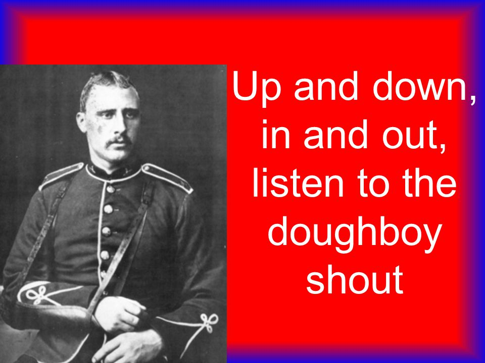 Up and down, in and out, listen to the doughboy shout