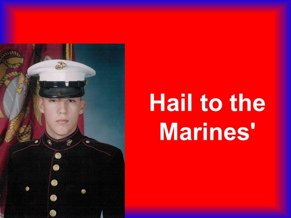 Hail to the Marines'