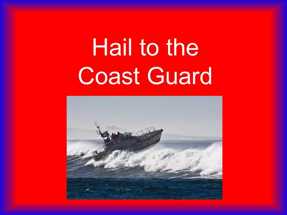Hail to the Coast Guard