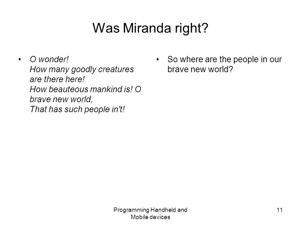 Programming Handheld and Mobile devices 11 Was Miranda right.