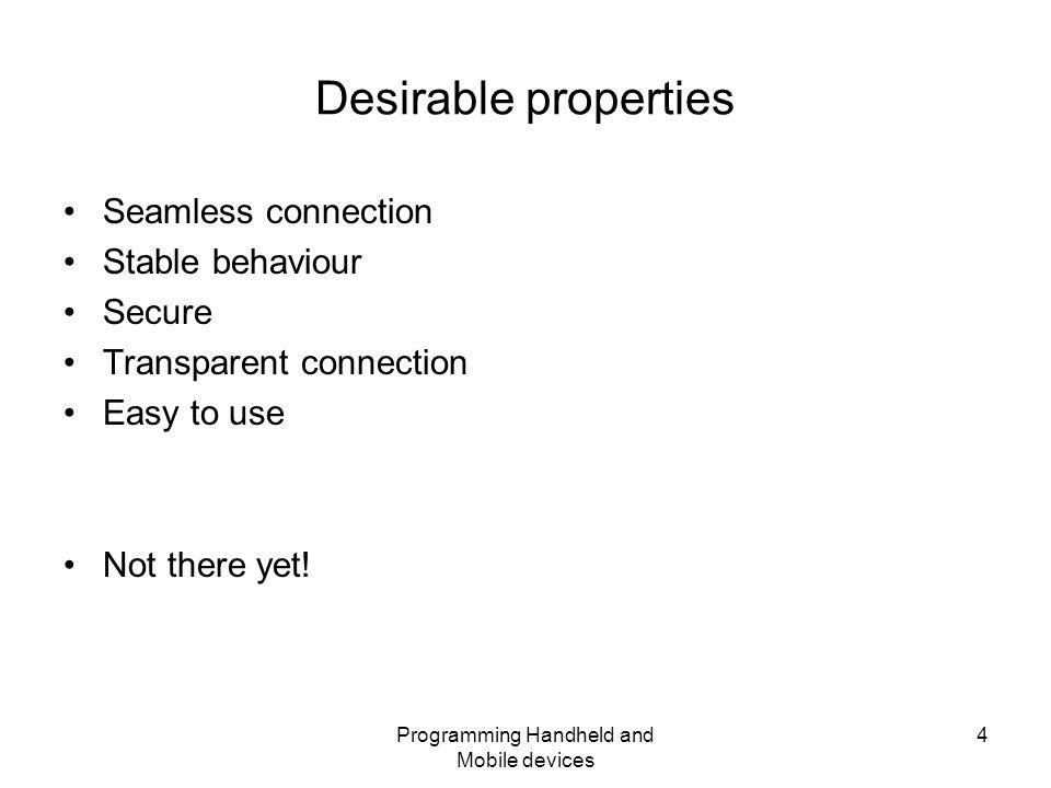 Programming Handheld and Mobile devices 5 u·biq·ui·tous (y -b k w -t s) adj.
