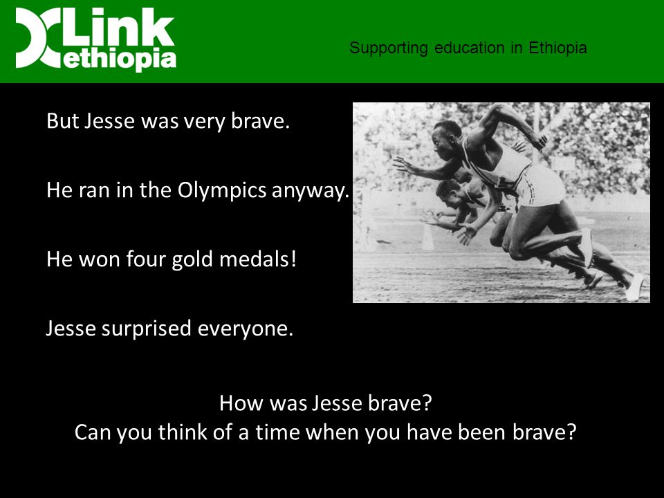 Supporting education in Ethiopia But Jesse was very brave.