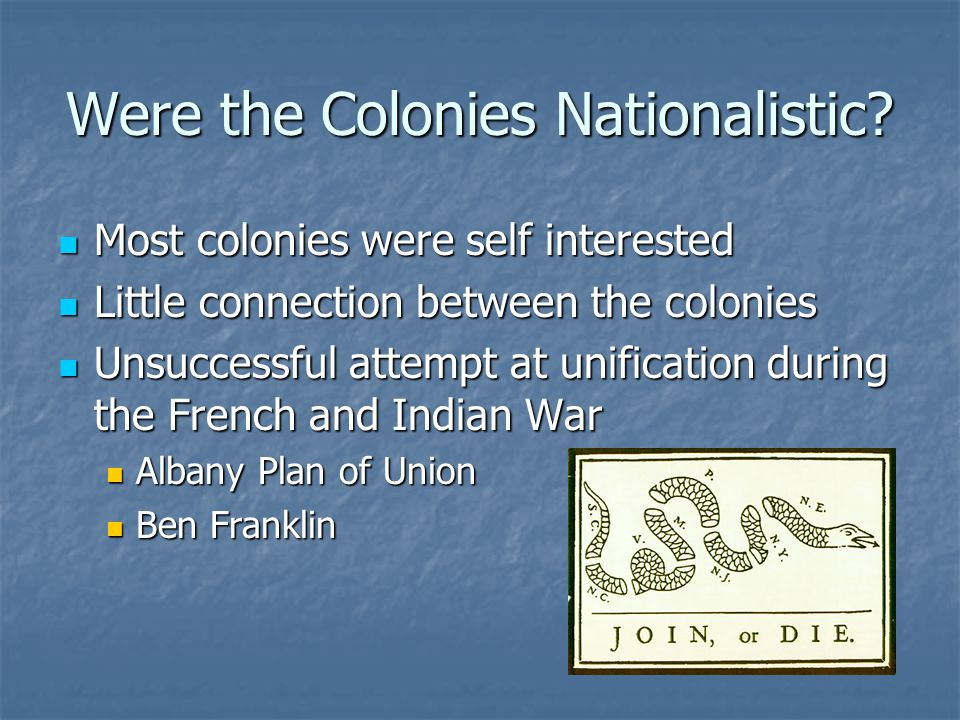 Were the Colonies Nationalistic.