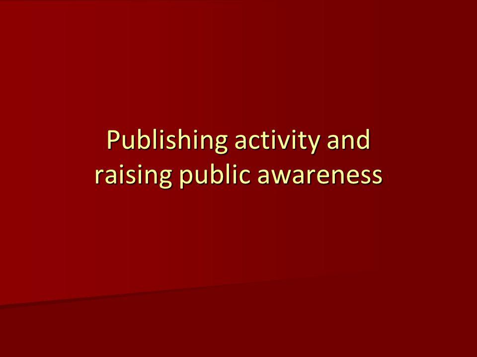 Publishing activity and raising public awareness