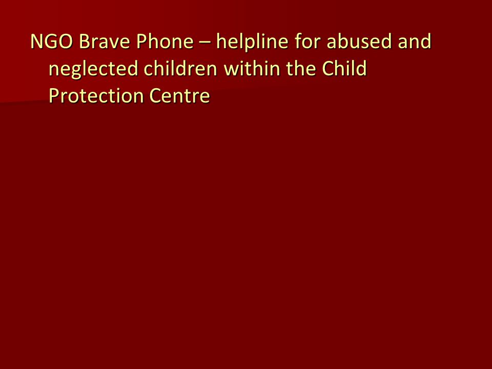 NGO Brave Phone – helpline for abused and neglected children within the Child Protection Centre