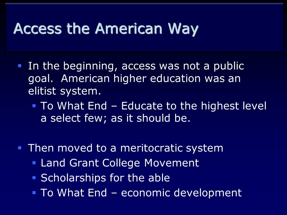 Access the American Way  In the beginning, access was not a public goal.