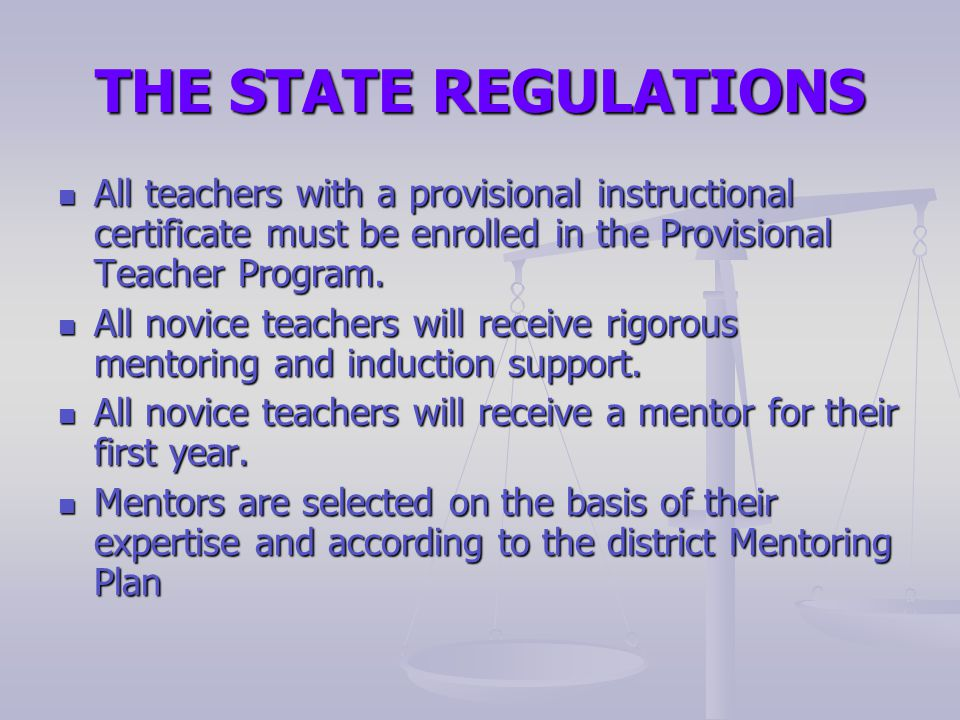 THE STATE REGULATIONS In lieu of state funds, mentors are obligated to pay the mentor stipend.