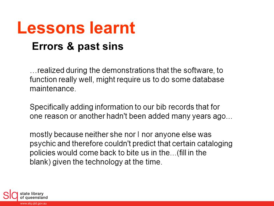 Lessons learnt …realized during the demonstrations that the software, to function really well, might require us to do some database maintenance.