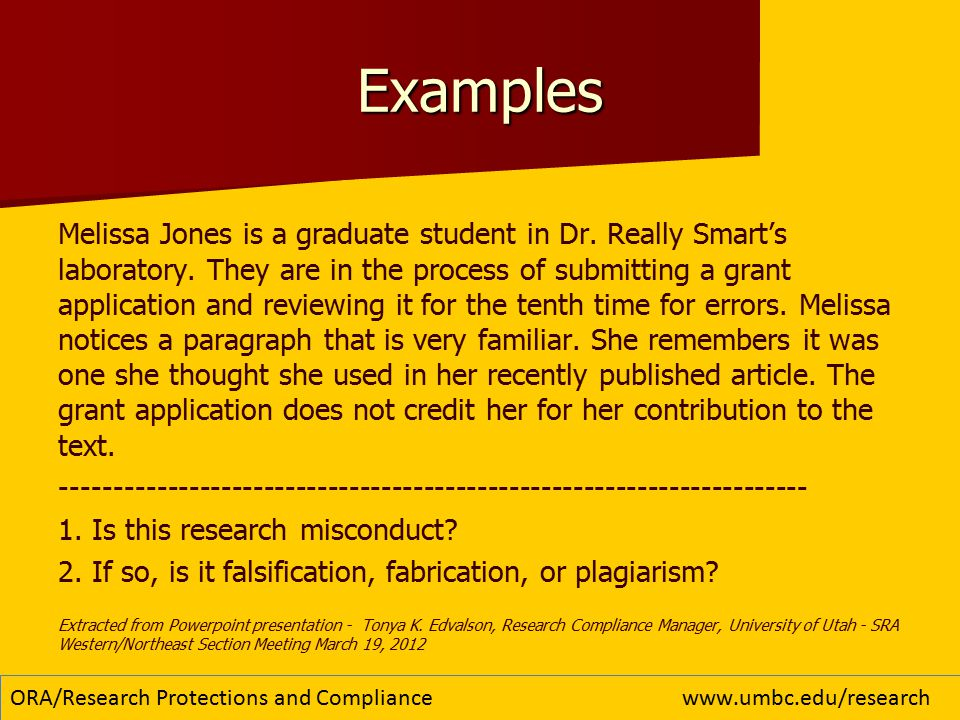 Examples Melissa Jones is a graduate student in Dr.