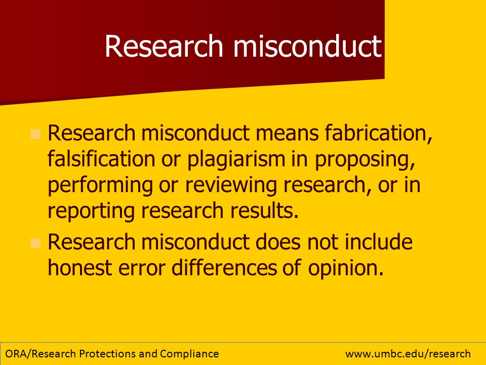 FFP Fabrication (making up data or results and recording or reporting them) Falsification (manipulating research materials, equipment, or processes, or changing or omitting data or results such that the research is not accurately represented in the research record) Plagiarism (taking another person s ideas, processes, results, or words without giving appropriate credit) ORA/Research Protections and Compliancewww.umbc.edu/research
