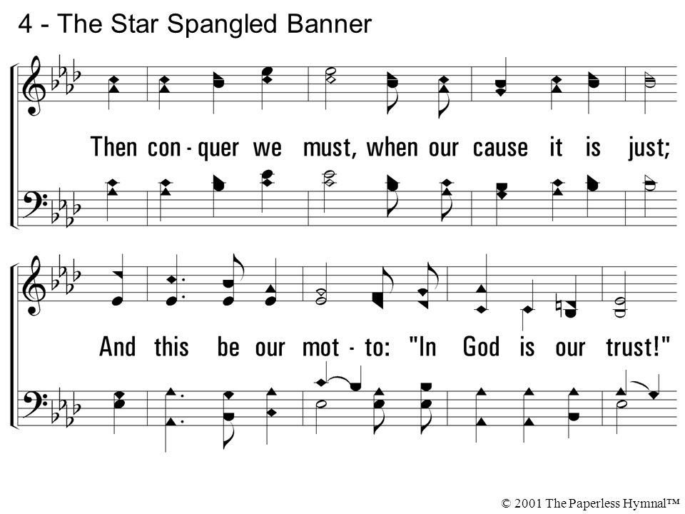 4 - The Star Spangled Banner © 2001 The Paperless Hymnal™