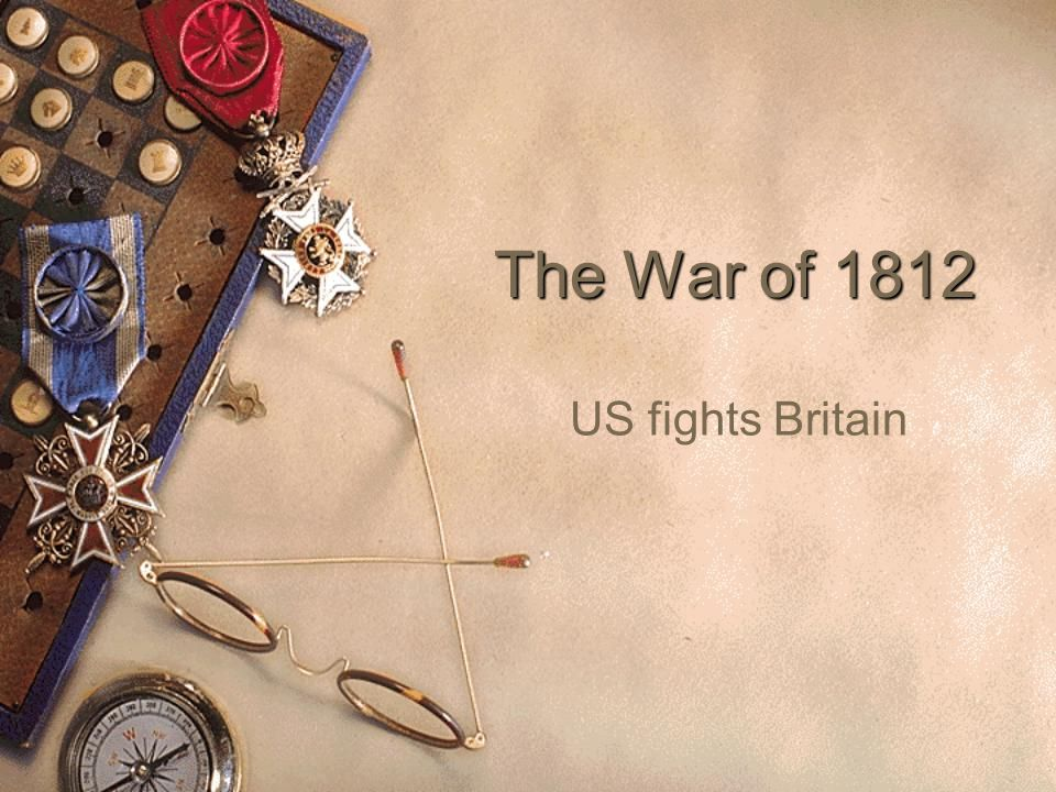 The War of 1812 US fights Britain