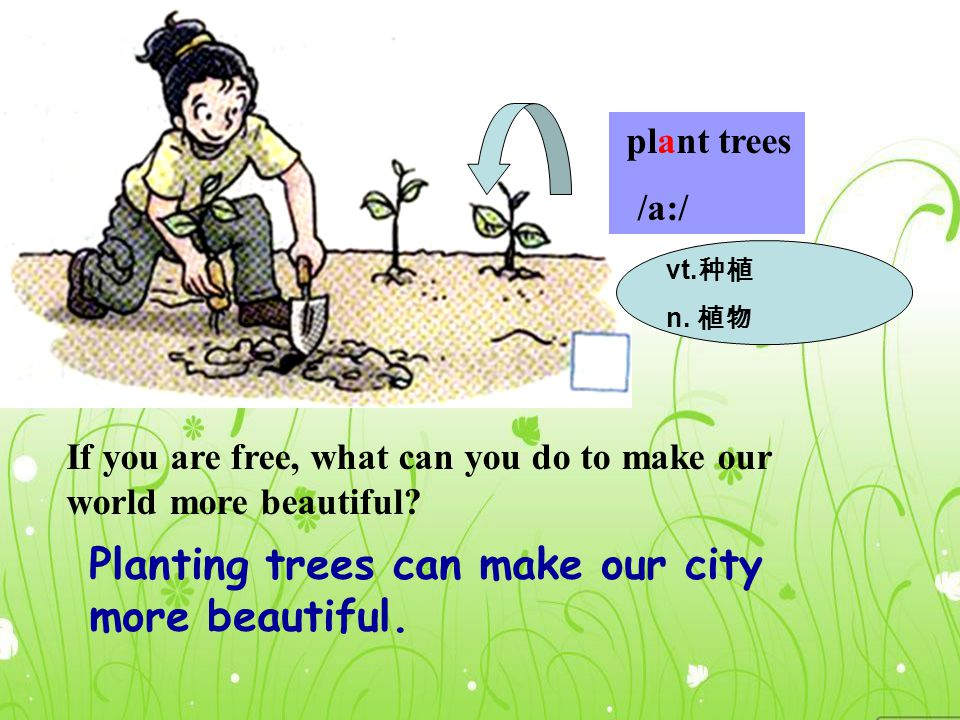 in the park clean up the park 清理干净 What else can we do for our cities.
