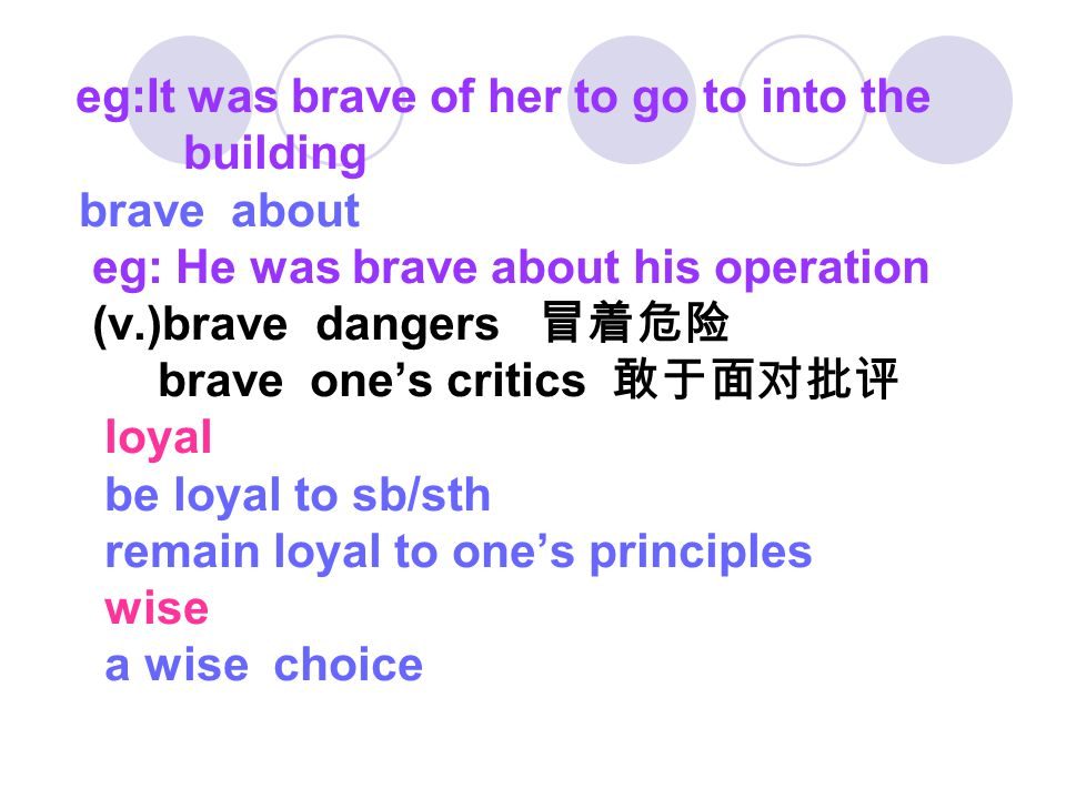 eg:It was not very wise of you to sell the property handsome (of men) good-looking (of women)having fine figure and a strong dignified appe -arance argue 1.argue with sb about/over sth 和某人就 某 事争论