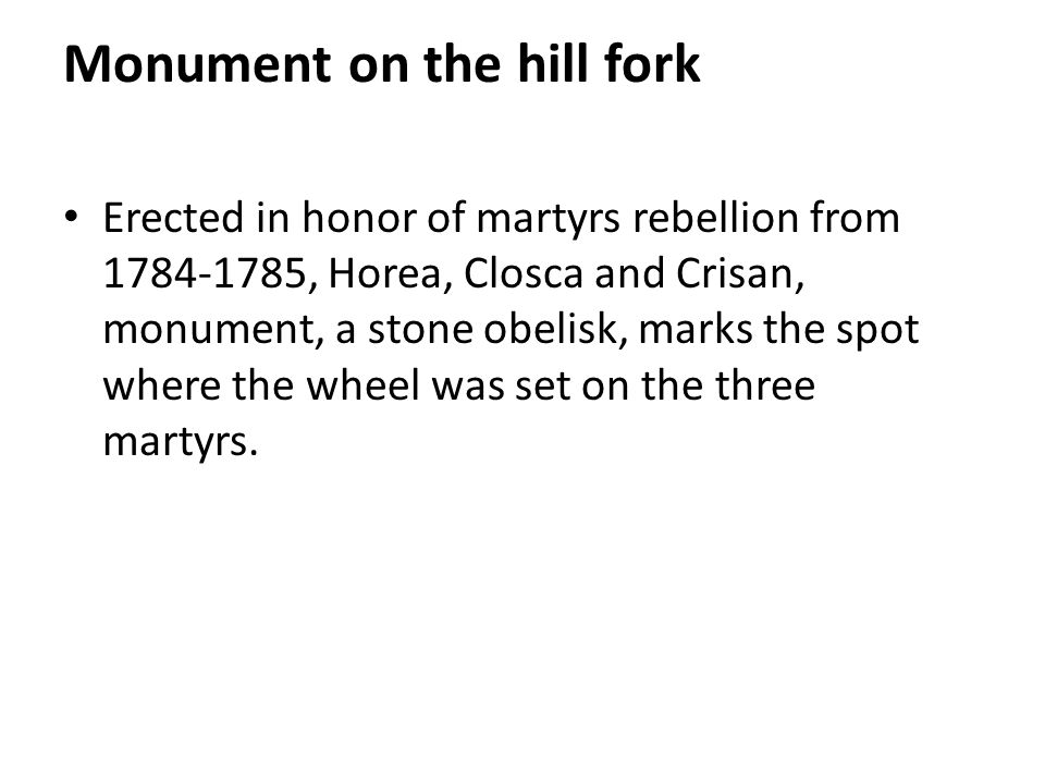Monument on the hill fork Erected in honor of martyrs rebellion from 1784-1785, Horea, Closca and Crisan, monument, a stone obelisk, marks the spot where the wheel was set on the three martyrs.
