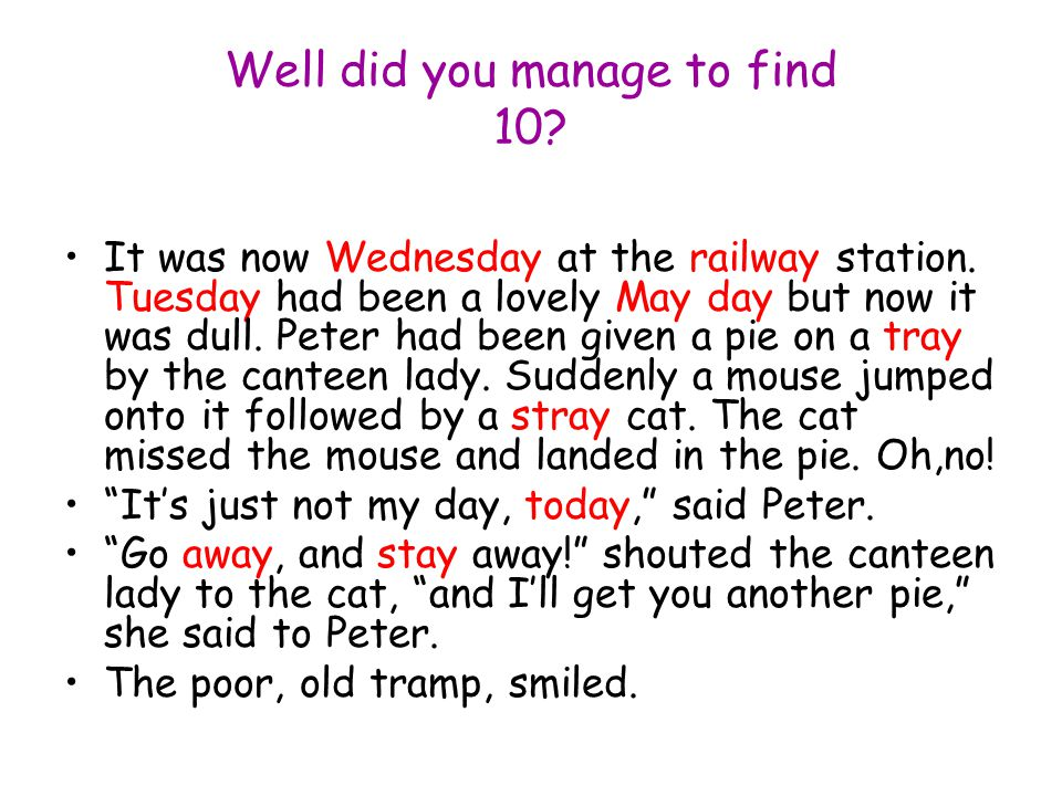 Well did you manage to find 10? It was now Wednesday at the railway station. Tuesday had been a lovely May day but now it was dull. Peter had been giv