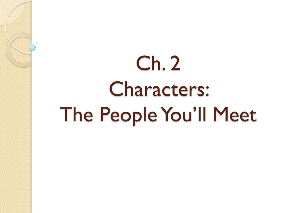 Ch. 2 Characters: The People You'll Meet