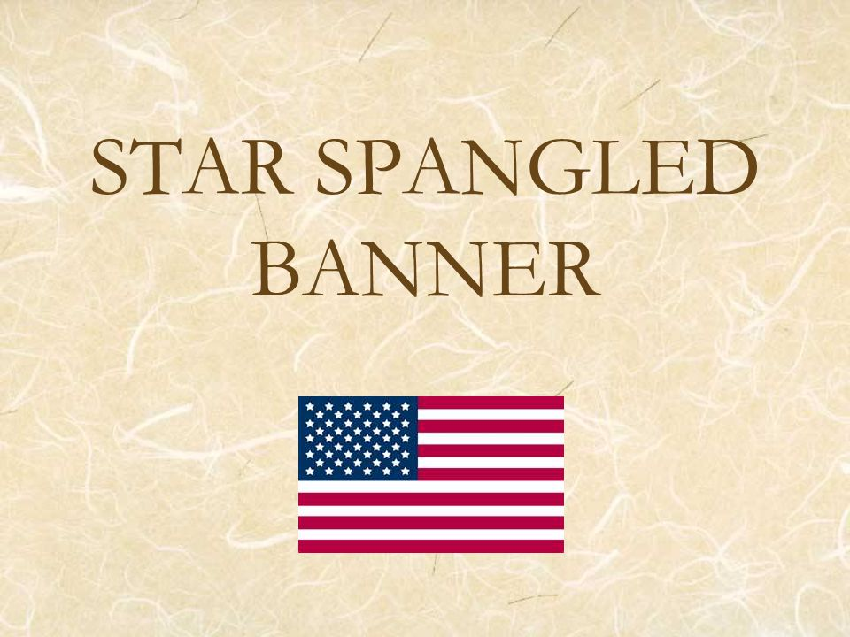 Star Spangled Banner Oh, say can you see by the dawn s early light What so proudly we hailed at the twilight s last gleaming; Whose broad stripes and bright stars, through the perilous fight, O er the ramparts we watched were so gallantly streaming?