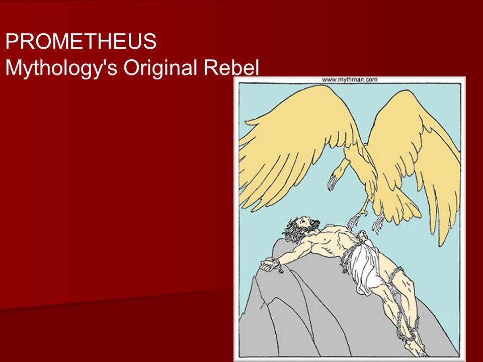 PROMETHEUS Mythology s Original Rebel