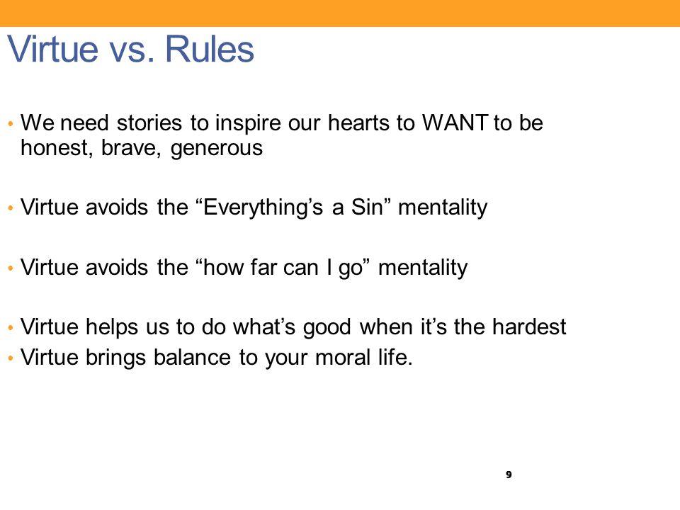 9 Virtue vs.