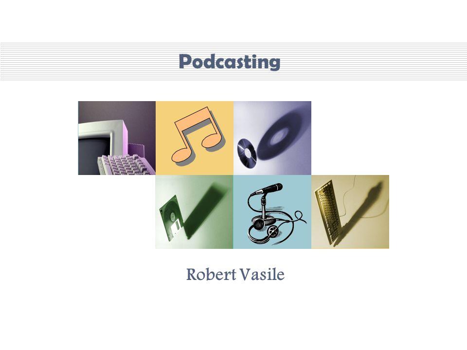 Podcasting Robert Vasile