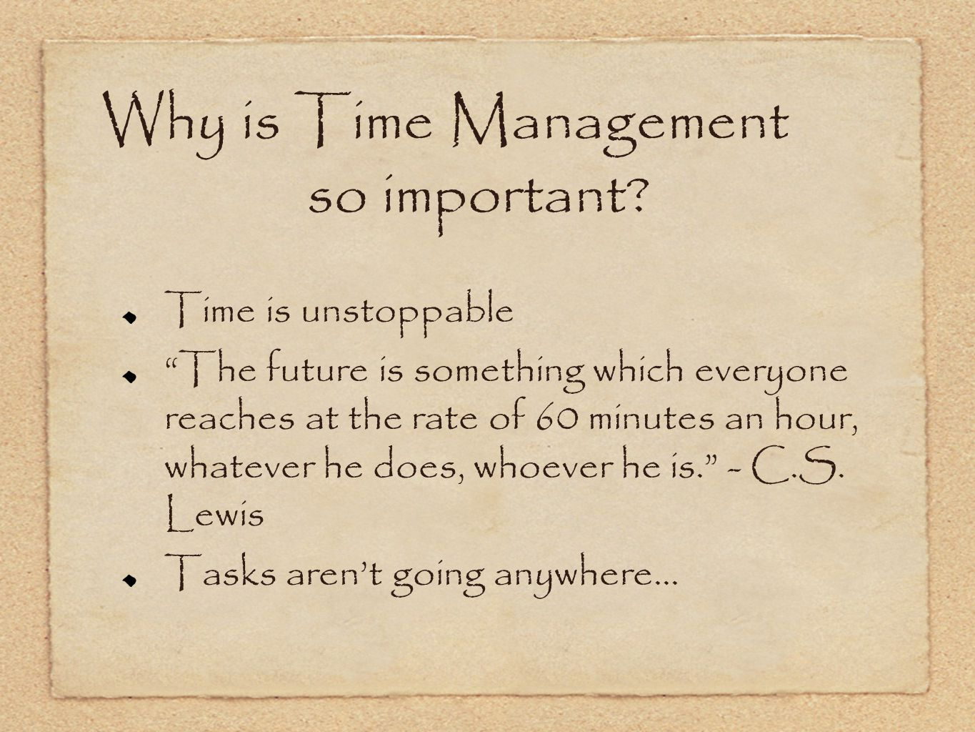 Final Thoughts You can't change Time You can change your attitude, focus, and actions The only time is now...