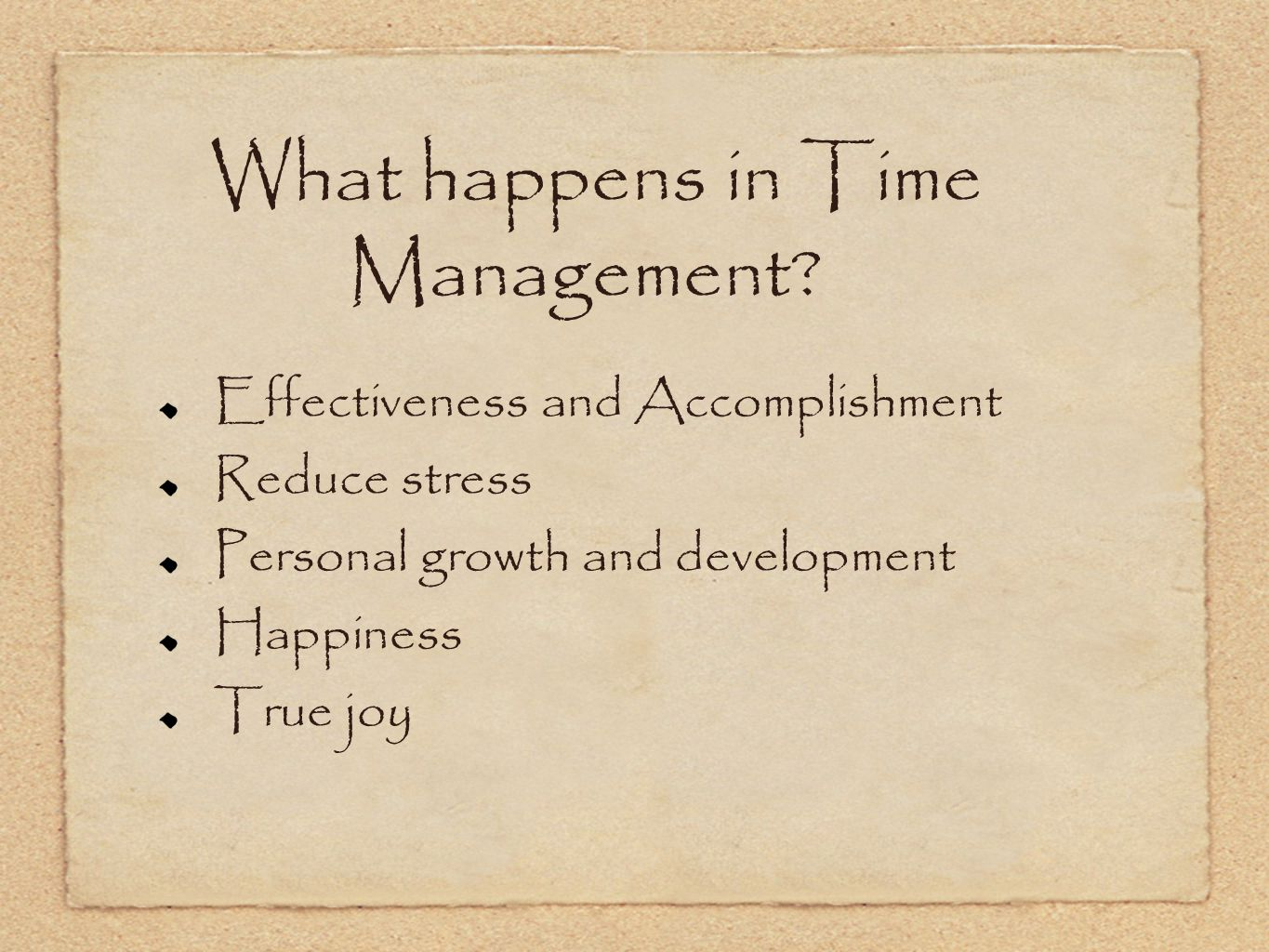 What happens in Time Management.