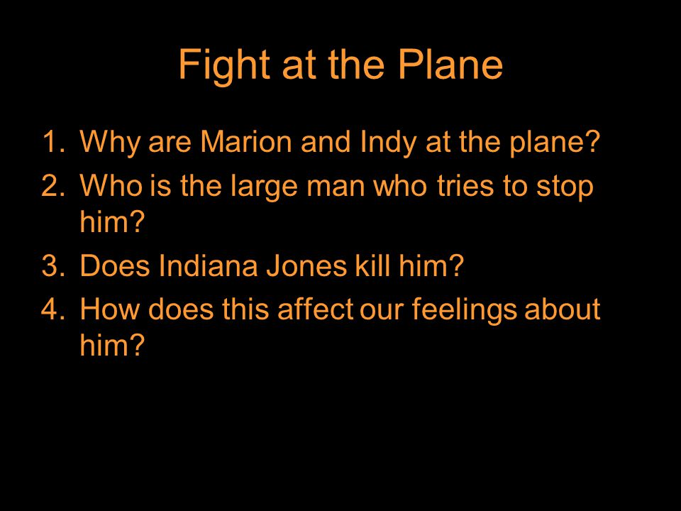 Fight at the Plane 1.Why are Marion and Indy at the plane.