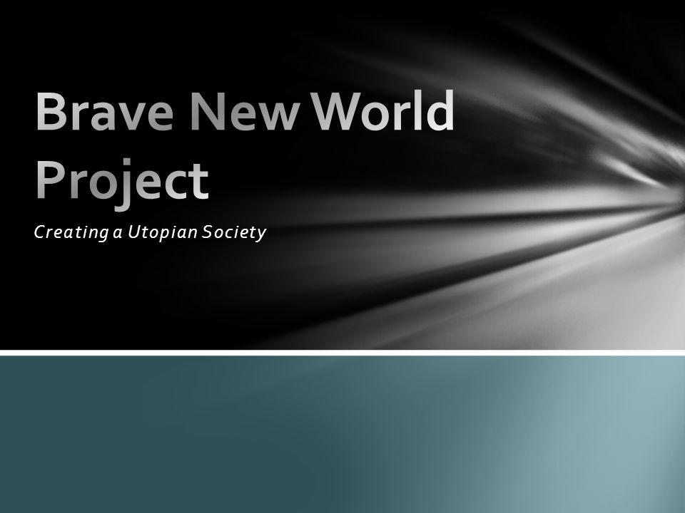 Creating a Utopian Society