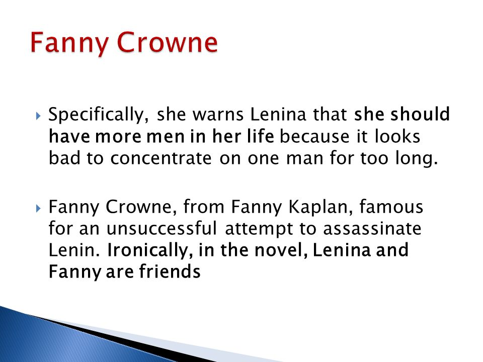  Specifically, she warns Lenina that she should have more men in her life because it looks bad to concentrate on one man for too long.  Fanny Crowne