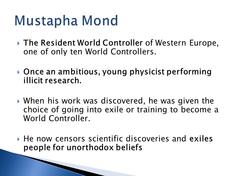  The Resident World Controller of Western Europe, one of only ten World Controllers.  Once an ambitious, young physicist performing illicit research