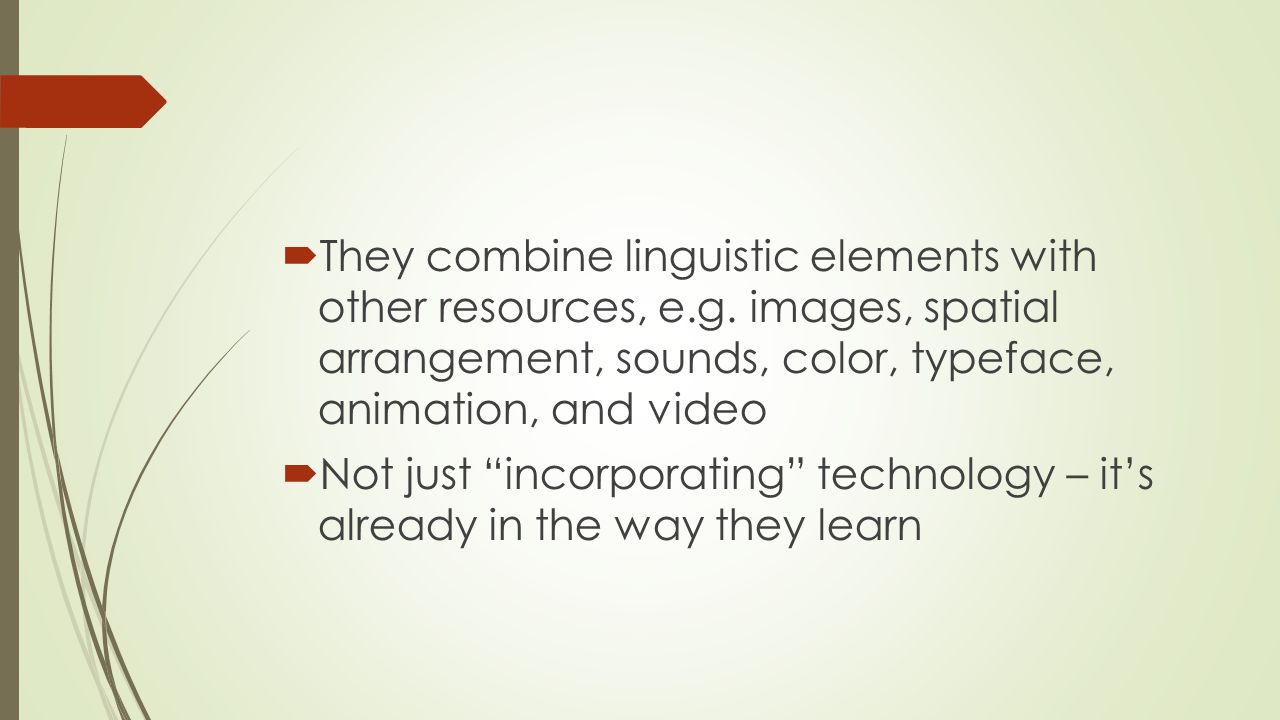  They combine linguistic elements with other resources, e.g.