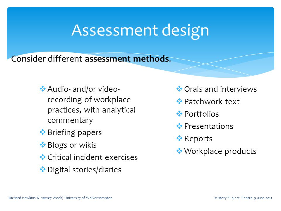 Audio- and/or video- recording of workplace practices, with analytical commentary  Briefing papers  Blogs or wikis  Critical incident exercises 