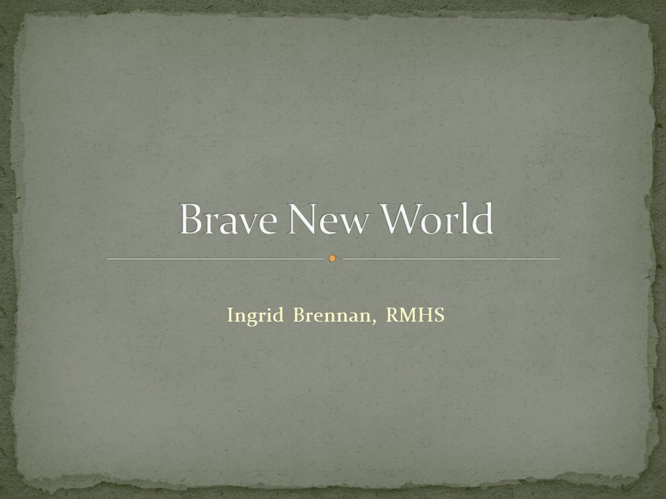 With your audience and purpose in mind, but focusing mainly on getting your ideas on paper, begin writing a first draft of your paper on Brave New World.