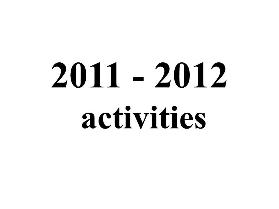 2011 - 2012 activities
