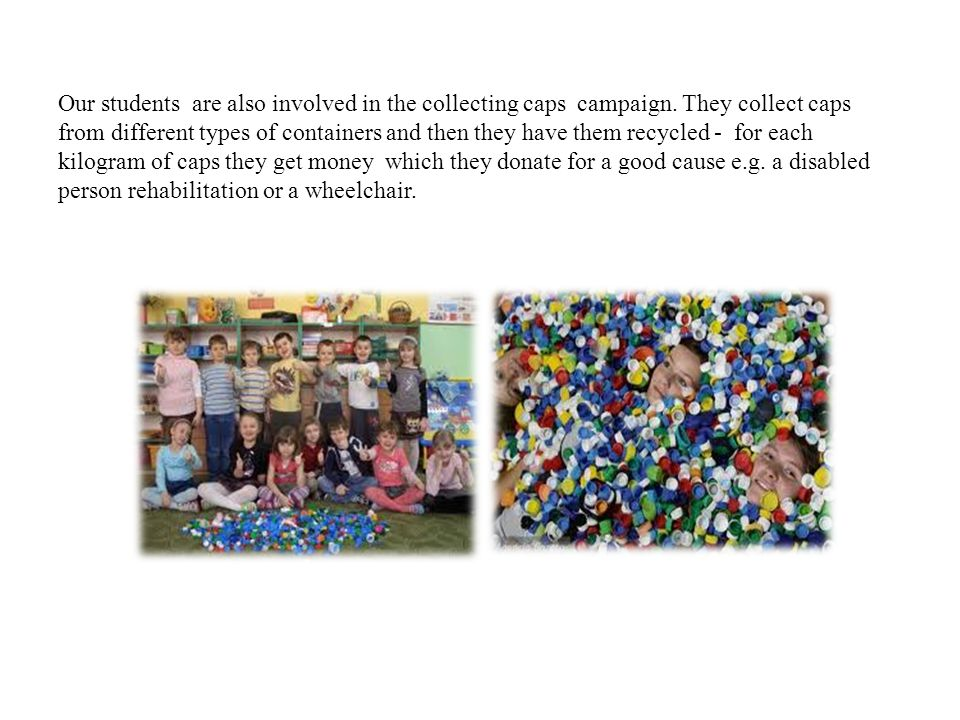 Our students are also involved in the collecting caps campaign.