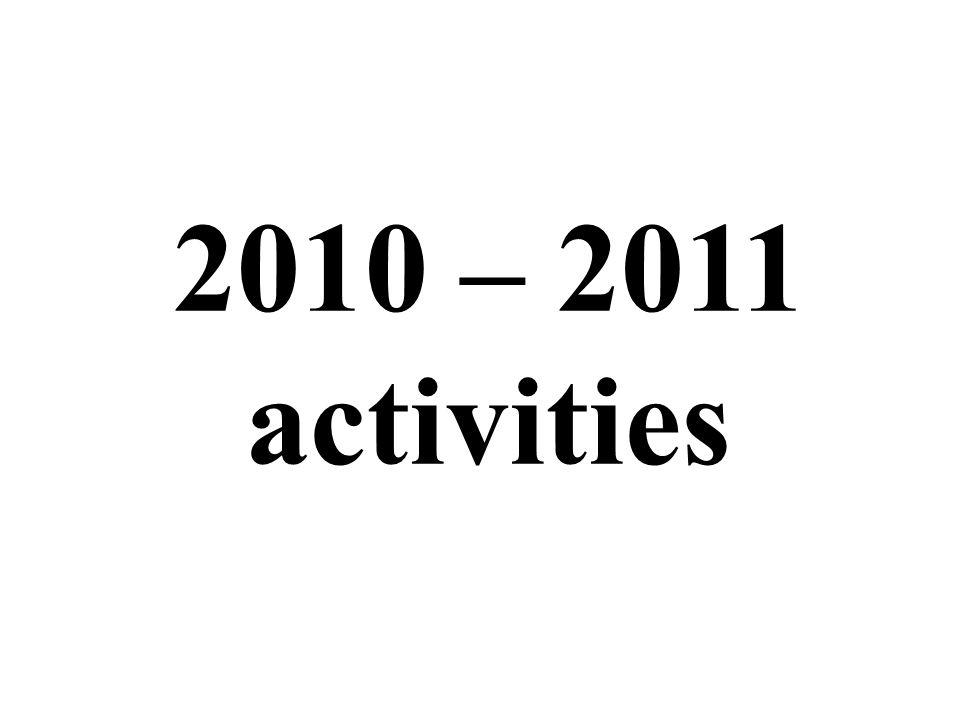2010 – 2011 activities