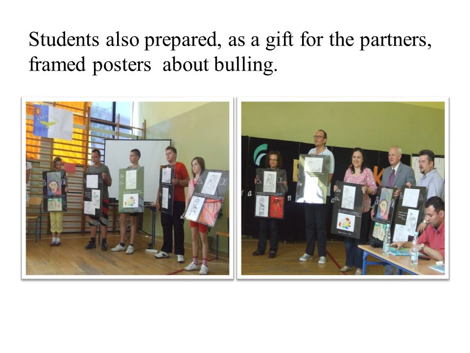Students also prepared, as a gift for the partners, framed posters about bulling.