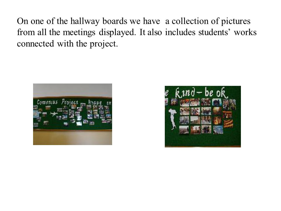 On one of the hallway boards we have a collection of pictures from all the meetings displayed.
