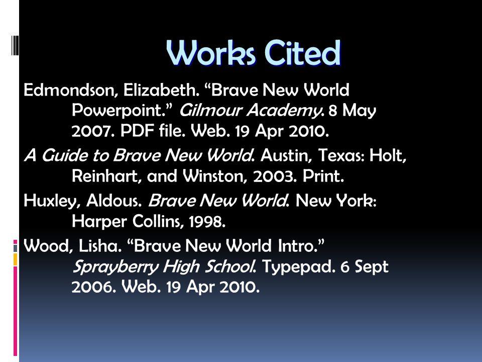 Edmondson, Elizabeth. Brave New World Powerpoint. Gilmour Academy.