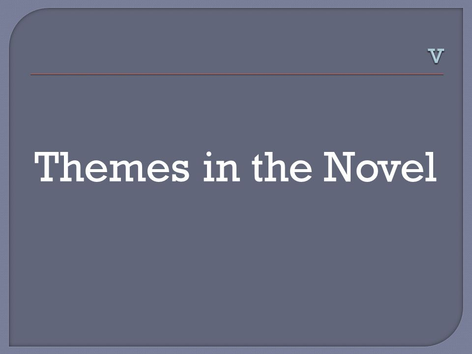 Themes in the Novel