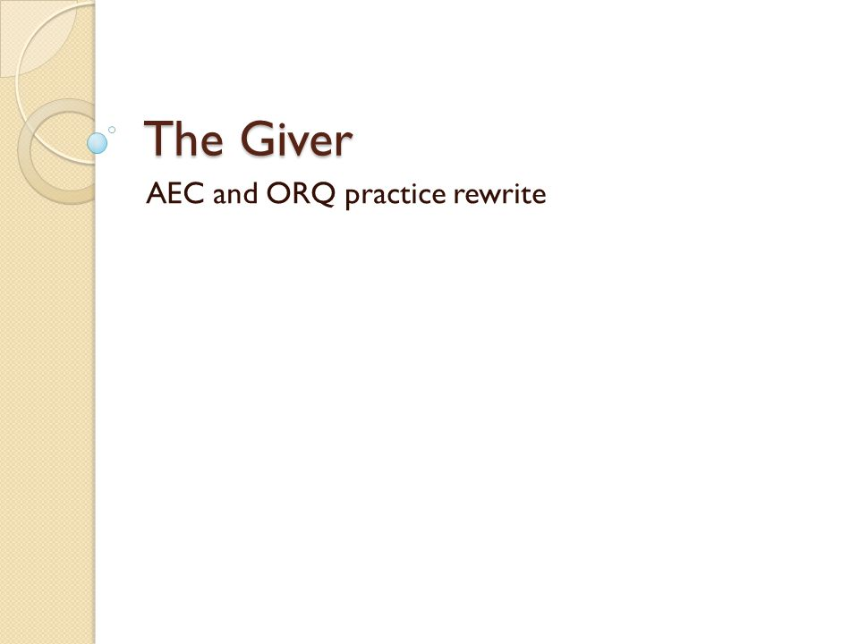 The Giver AEC and ORQ practice rewrite