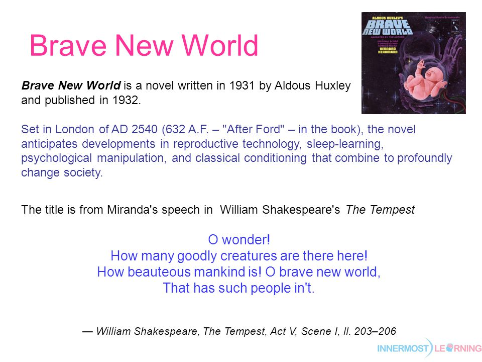 Brave New World The title is from Miranda s speech in William Shakespeare s The Tempest O wonder.