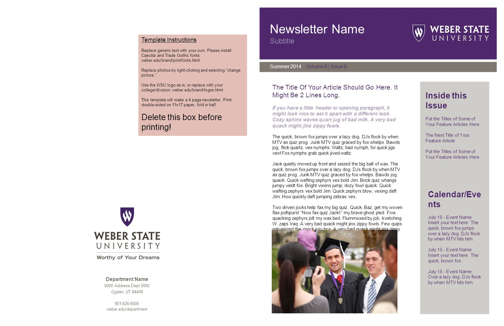 Newsletter Name Subtitle Summer 2014 Volume 8 | Issue 8 The Title Of Your Article Should Go Here. It Might Be 2 Lines Long. If you have a little heade